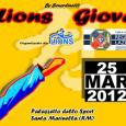 Domenica 25 marzo 2012, presso il Palazzetto dello Sport, via delle Colonie, 46 – 00058 Santa Marinella (RM), si terrà Giovani Leoni 11° edizione contemporaneamente con la 1° edizione di...